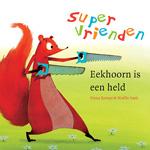 Supervrienden - Eekhoorn is een held - Unieboek